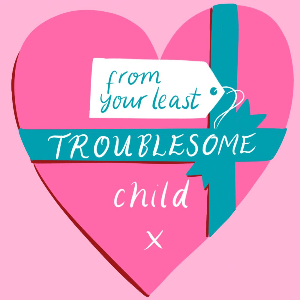 From your least troublesome child Mothers Day illustration